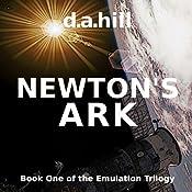 Newton's Ark: The Emulation Trilogy, Book 1 | [D. A. Hill]