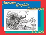 Awesome Graphite Landscapes (0895562545) by Gold, E. J.