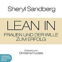 Lean In: Frauen und der Wille zum Erfolg Hörbuch