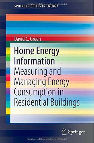 Home Energy Information: Measuring And Managing Energy Consumption In Residential Buildings (Springerbriefs In Energy)