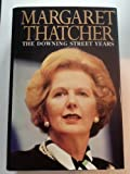The Downing Street Years (0060170565) by Thatcher, Margaret