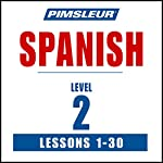 Spanish Level 2: Learn to Speak and Understand Spanish with Pimsleur Language Programs |  Pimsleur