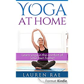 Yoga Basics At Home For Beginners: A Guide to Learning Yoga at Home (Yoga Poses, Yoga Postures and The Health Benefits of Yoga) (yoga at home, yoga for ... for pain relief, yoga fo) (English Edition)