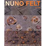 Nuno Felt: Techniques and Inspiration for Accessories and Home Interiorsby Liz Clay
