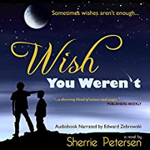 Wish You Weren't (       UNABRIDGED) by Sherrie Petersen Narrated by Edward Zebrowski