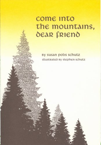 Come Into the Mountains Dear Friend088402248X