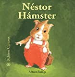Nestor Hamster (Bichitos curiosos series) (Spanish Edition)