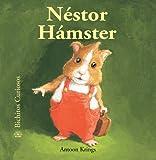 Nestor Hamster (Bichitos curiosos series) (Spanish Edition)