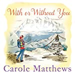 With or Without You   Carole Matthews