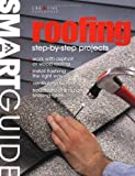 Smart Guide®: Roofing: Step-by-Step Projects (Smart Guide (Creative Homeowner))
