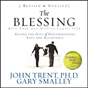 The Blessing: Giving the Gift of Unconditional Love and Acceptance | [John Trent, Gary Smalley]