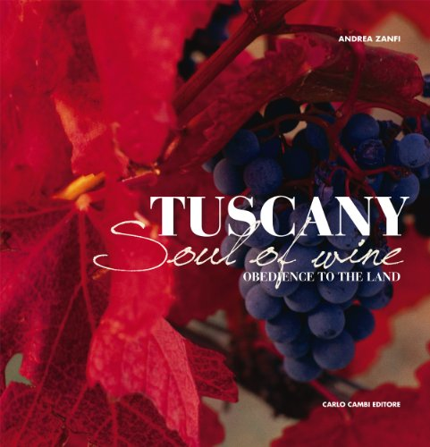 Tuscany: The Soul of Wine