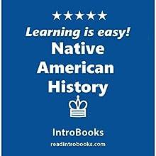 Native American History | Livre audio Auteur(s) :  IntroBooks Narrateur(s) : Cyrus Nilo