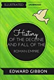 img - for History Of The Decline and Fall Of The Roman Empire: By Edward Gibbon : Illustrated & Unabridged book / textbook / text book