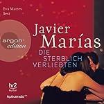 Die sterblich Verliebten | Javier Marías