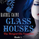 Glass Houses: The Morganville Vampires, Book 1 | Rachel Caine