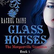 Glass Houses: The Morganville Vampires, Book 1 | Rachel Caine