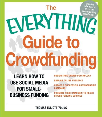 The Everything Guide To Crowdfunding: Learn How To Use Social Media For Small-Business Funding front-1022214