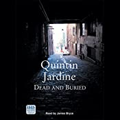 Dead and Buried: Bob Skinner, Book 16 | Quintin Jardine