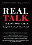 img - for Real Talk ''The Long Road Ahead'' : 'Trying To Be Somebody In A Racist Society'' book / textbook / text book