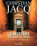 Le myst�re des hi�roglyphes - La cl�...