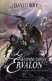 Les chroniques d`Ervalon, Tome 1 : La seconde chute d`Ervalon par David Bry