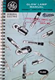 img - for General Electric Glow Lamp Manual Theory-Circuits-Ratings book / textbook / text book
