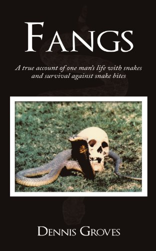 Fangs: A True Account Of One Man?S Life With Snakes And Survival Against Snake Bites