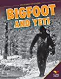img - for Bigfoot and Yeti (Creatures of Legend) book / textbook / text book