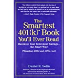 The Smartest 401k Book You'll Ever Read: Maximize Your Retirement Savings...the Smart Way! ~ Daniel R. Solin