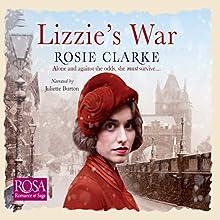 Lizzie's War: The Workshop Girls, Book 2   Livre audio Auteur(s) : Rosie Clarke Narrateur(s) : Juliette Burton