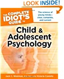 The Complete Idiot's Guide to Child and Adolescent Psychology (Complete Idiot's Guides (Lifestyle Paperback))