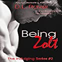 Being Zolt: The Indulging Series, Book 2 (       UNABRIDGED) by D.L. Raver Narrated by Rayna Cole, Finn Sterling