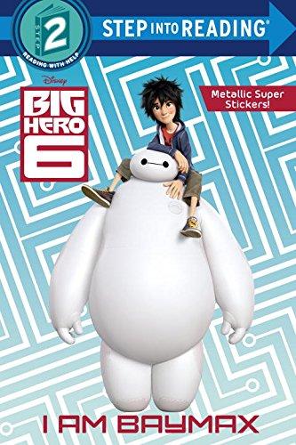 I Am Baymax (Disney Big Hero 6) (Step Into Reading. Step 2)