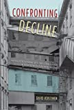 img - for Confronting Decline: The Political Economy of Deindustrialization in Twentieth-Century New England (Working in the Americas) book / textbook / text book