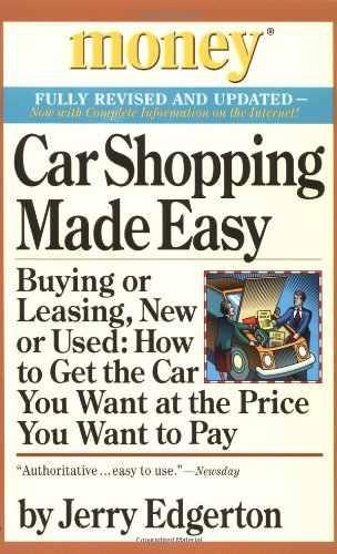 Car Shopping Made Easy: Buying or Leasing, New or Used: How to Get the Car You Want at the Price You Want to Pay (Money America's Financial Advisor)