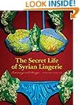 Secret Life of Syrian Lingerie: Intim...