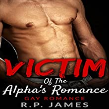Victim of the Alpha's Romance (       UNABRIDGED) by R.P. James Narrated by Veronica Heart