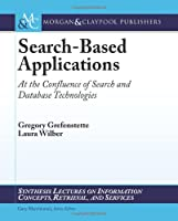 Search-Based Applications: At the Confluence of Search and Database Technologies ebook download