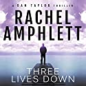 Three Lives Down: A Dan Taylor Thriller Audiobook by Rachel Amphlett Narrated by Craig Beck