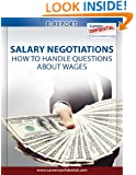 Salary Negotiations: How to Handle Questions About Salary (e-Report Book 8)