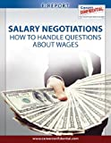 Salary Negotiations: How to Handle Questions About Salary (e-Report)