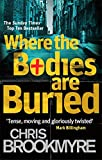 Where the Bodies Are Buried. Christopher Brookmyre (0349123357) by Brookmyre, Christopher