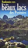 echange, troc Jacques Jolfre - Randonnées vers les plus beaux lacs des pyrénées tome 1