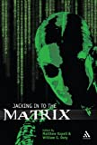 Jacking in to the Matrix Franchise: Cultural Reception and Interpretation