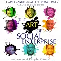 The Art of Social Enterprise: Business as if People Mattered (       UNABRIDGED) by Carl Frankel, Allen Bromberger Narrated by David Skulski