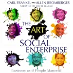 The Art of Social Enterprise: Business as if People Mattered | Carl Frankel,Allen Bromberger
