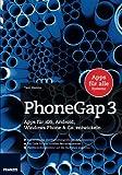 PhoneGap 3: Apps für iOS, Android, Windows Phone & Co. Entwickeln