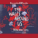 The Walls Around Us (       UNABRIDGED) by Nova Ren Suma Narrated by Georgia King, Sandy Rustin
