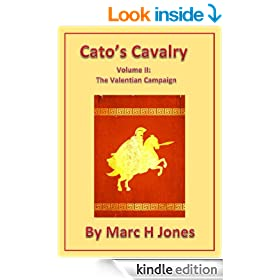 Cato's Cavalry Volume 2: The Valentian Campaign